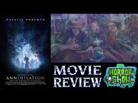 """Annihilation"" 2018 Sci-Fil Thriller Movie Review – The Horror Show"