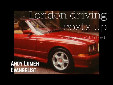 Central London motorist blast greedy Govt city Fees.. Andy Lumeh Evangelist