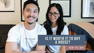 Renting vs Buying - Is it worth it to buy a house???