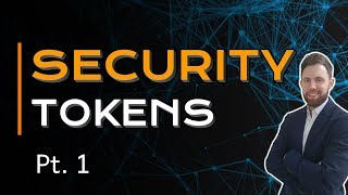 What Are Security Tokens?   STO Series Pt. 1