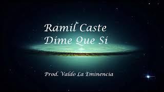 Ramil Caste - Dime Que Si