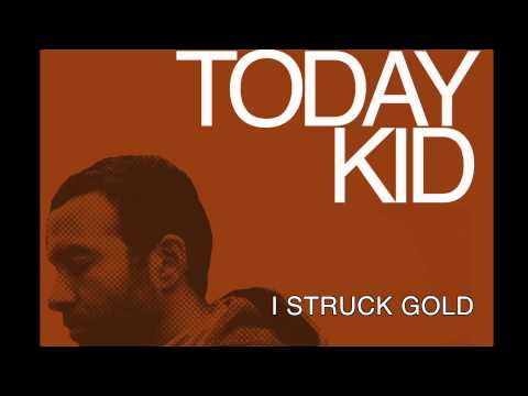 I Struck Gold (Song) by Today Kid