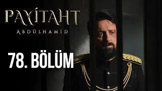 Payitaht Abdülhamid 78. Bölüm (HD)