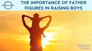 The importance of fathers and father figures in raising boys