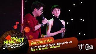 Cưới Nhau Đi - Bùi Anh Tuấn, Hiền Hồ | Gala Nhạc Việt - Fan Party (Official)