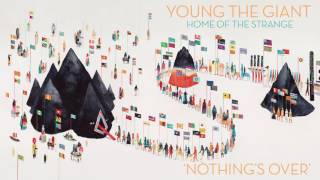 *NEW* Young The Giant - Nothing's Over