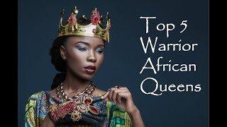 Top 5 Warrior African Queens