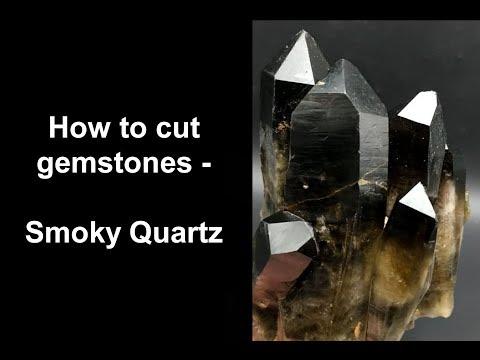 How to cut gemstones - Smoky Quartz