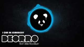 I Can Be Somebody - Deorro ft. Erin McCarley