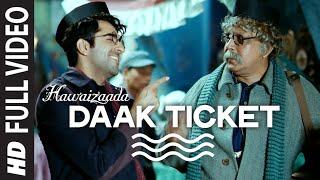 'Daak Ticket' FULL VIDEO Song | Ayushmann Khurrana