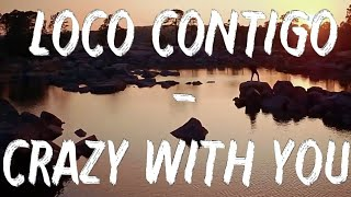 DJ Snake, J. Balvin, Tyga – Loco Contigo (Lyrics+English Translation)