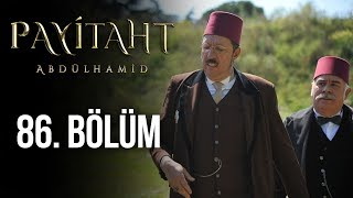 Payitaht Abdulhamid episode 86 with English subtitles Full HD