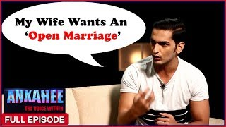 My Wife Wants An 'Open Marriage', But I Don't - Ankahee The Voice Within| Full Episode Ep #13