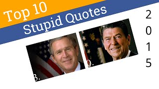 10 All Time Stupid Quotes By American Presidents