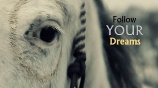 Follow your dreams | The Indian Horse