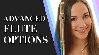 Advanced Flute Options