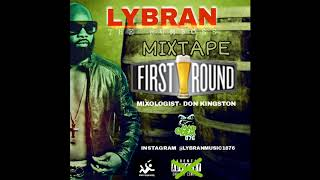 LYBRAN MIXTAPE- FIRST ROUND . MIX BY DONKINGSTON 2019