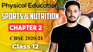 Sports & Nutrition | Unit 2 | Physical Education Class 12 CBSE 2020-21