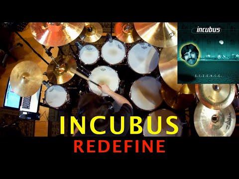 Incubus - Redefine (DRUM COVER)