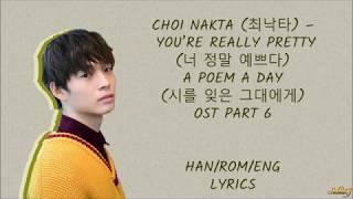 CHOI NAKTA (최낙타)– YOU'RE REALLY PRETTY (너 정말 예쁘다) A POEM A DAY OST PART 6 LYRICS