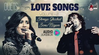 Sonu Nigam & Shreya Ghoshal Duets Vol- 02   Kannada Love