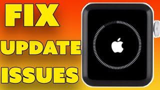 How to Fix Apple Watch Update Problems [Solved]