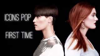 Icona Pop - First Time [Lyric]