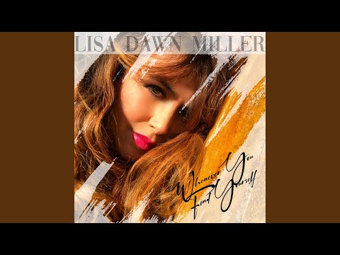 """Lisa Dawn Miller """"Whenever You Find Yourself"""""""