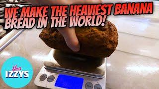 WE MAKE THE HEAVIEST BANANA BREAD IN THE WORLD