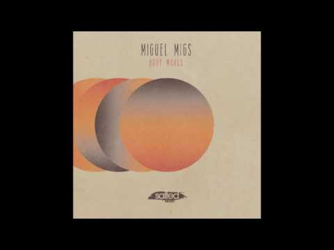 Miguel Migs- Body Moves- (Body Loves Mix ) -Salted