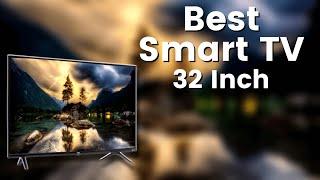 Best Smart TV 32 Inch - Top 5 Smart TVs of 2021