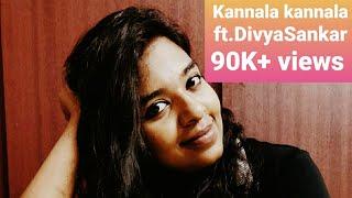 Kannala kannala cover song by Divya Sankar