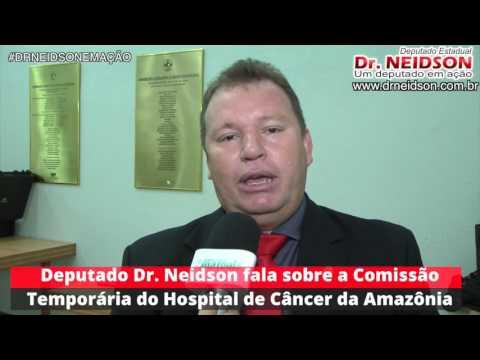 EM ENTREVISTA DR. NEIDSON FALA NOVAMENTE SOBRE A COMISSÃO TEMPORÁRIA DO HOSPITAL DE CÂNCER DA AMAZÔNIA