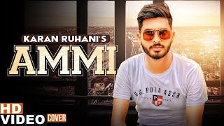Ammi (Cover Song) | Karan Ruhani | SB Randhawa | Sufna | Latest Punjabi Songs 2020 | Speed Records