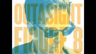 Outasight - Figure 8 (Discotech Remix) [Audio]