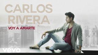 Carlos Rivera - Voy a Amarte (Audio)