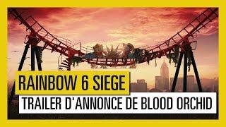 Rainbow Six Siege - Trailer de Blood Orchid [OFFICIEL] VF HD