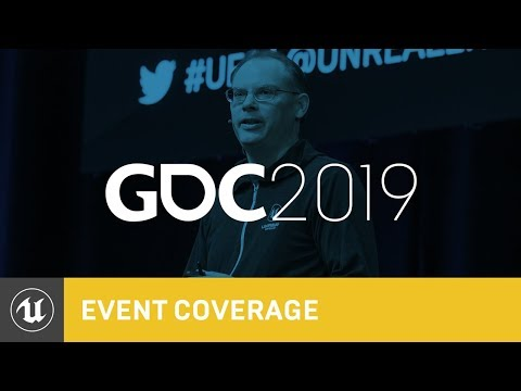 State of Unreal   GDC 2019   Unreal Engine