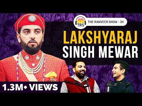 Conversation with a REAL King - Lakshyaraj Singh Mewar (Udaipur) | The Ranveer Show 34