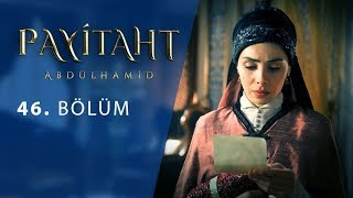 Payitaht Abdulhamid episode 46 with English subtitles Full HD