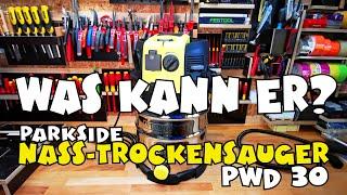 Ausprobiert: Nass-Trockensauger PWD 30 von Lidl - PARKSIDE®