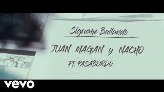Sígueme Bailando - Juan Magan feat. Nacho y Pasabordo (Video)