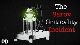 A Brief History of: The Sarov Criticality (Documentary)