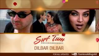Dilbar Dilbar Full Song (Audio) | Sirf Tum | Sanjay Kapoor, Sushmita Sen, Priya Gill