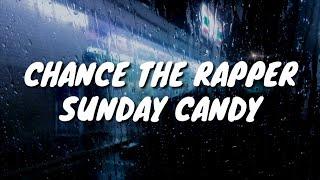 Chance The Rapper - Sunday Candy (Lyrics) - YouTube