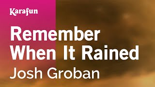 Karaoke Remember When It Rained - Josh Groban *