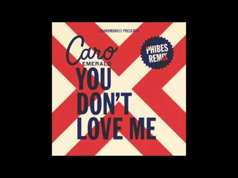 Caro Emerald - You Don't Love Me (Phibes Remix)