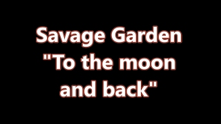 Savage Garden   To The Moon And Back (Lyric Video)