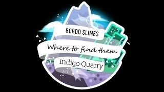 Slime gordos - The Indigo Quarry