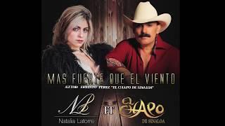 MAS FUERTE QUE EL VIENTO - Natalia Latorre  ft  El Chapo De Sinaloa
